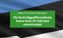 Gibraltar – Eesti valikmängule €2 riskivaba ennustus